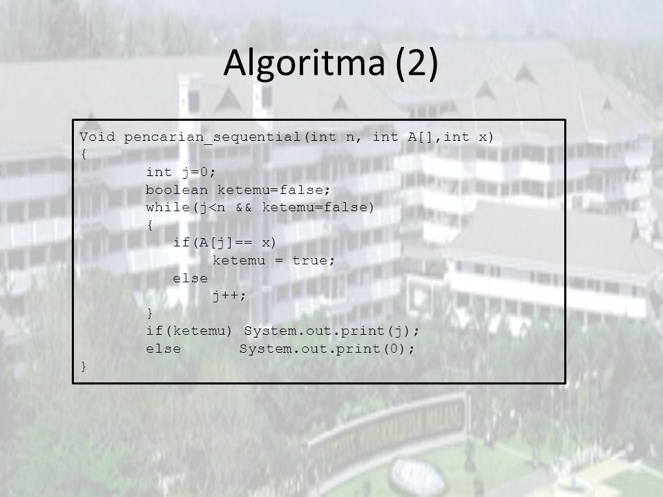 Algoritma (2) Void pencarian_sequential(int n, int A[],int x) {
